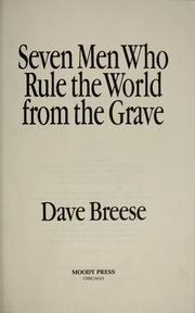 Cover of: Seven men who rule the world from the grave | Dave Breese