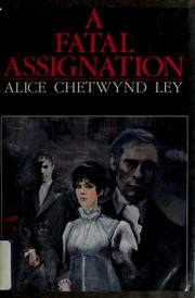 Cover of: A fatal assignation | Alice Chetwynd Ley