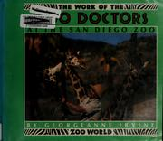 Cover of: The work of the zoo doctors at the San Diego Zoo | Georgeanne Irvine