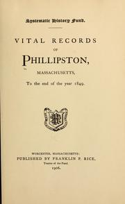 Cover of: Vital records of Phillipston, Massachusetts, to the end of the year 1849