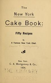 Cover of: The New York cake book: fifty recipes by a famous New York chef