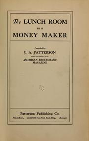Cover of: The lunch room as a money maker | Chester A. Patterson