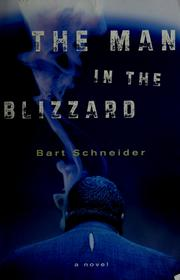 Cover of: The man in the blizzard | Bart Schneider