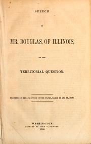 Cover of: Speech of Mr. Douglas, of Illinois, on the territorial question | Stephen A. Douglas