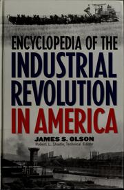 Cover of: Encyclopedia of the Industrial Revolution in America