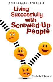 Cover of: Living successfully with screwed-up people | Elizabeth B. Brown