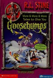 Cover of: More & more & more tales to give you goosebumps | R. L. Stine