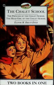The Chalet School: The Princess of the Chalet School; The Head Girl of the Chalet School