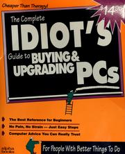 Cover of: The complete idiot's guide to buying and upgrading PCs