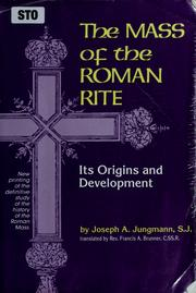 Cover of: The Mass of the Roman rite: its origins and development (Missarum sollemnia)