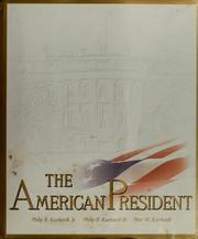 Cover of: The American president | Philip B. Kunhardt