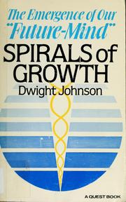 Cover of: Spirals of growth | Dwight Johnson