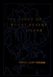 Cover of: The story of Mount Desert Island, Maine