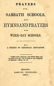 Cover of: Prayers for Sabbath schools, and hymns and prayers for week-day schools