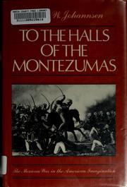 Cover of: To the halls of the Montezumas | Robert Walter Johannsen