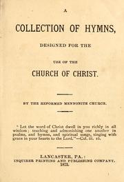 Cover of: A collection of hymns, designed for the use of the Church of Christ