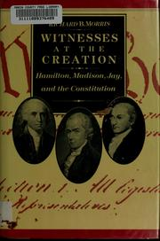 Cover of: Witnesses at the creation: Hamilton, Madison, Jay, and the Constitution