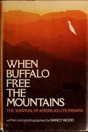 Cover of: When buffalo free the mountains | Nancy C. Wood