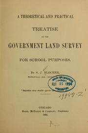 Cover of: A theoretical and practical treatise on the government land survey for school purposes