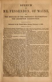 Cover of: Speech of Mr. Fessenden, of Maine, on the message of the President transmitting the Lecompton constitution