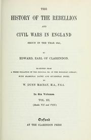 Cover of: The history of the rebellion and civil wars in England begun in the year 1641 by Edward, earl of Clarendon