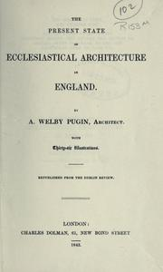 Cover of: The present state of ecclesiastical architecture in England