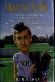 Cover of: Imperial caddy: the rise of Dan Quayle in America and the decline and fall of practically everything else