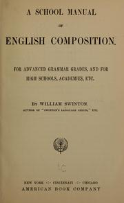 Cover of: A school manual of English composition. | William Swinton