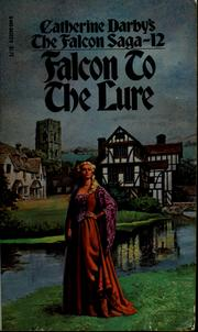 Cover of: Falcon to the Lure (Catherine Darby