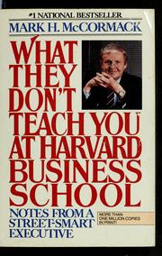 What they don't teach you at Harvard Business (1986 edition ...