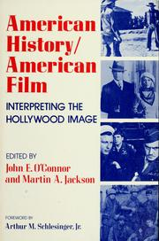 Cover of: American history/American film | edited by John E. O'Connor and Martin A. Jackson ; foreword by Arthur M. Schlesinger, Jr.