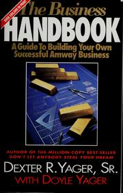 Cover of: The Business Handbook (A Guide To Building Your Own Successful Amway Business) | Dexter R. Yager, Doyle Yager