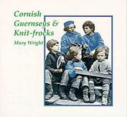 Cover of: Cornish Gurnseys and Knit- Frocks | Mary Wright