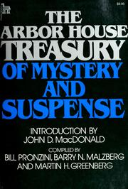 Cover of: The Arbor House treasury of mystery and suspense by compiled by Bill Pronzini, Barry N. Malzberg, and Martin H. Greenberg ; with an introduction by John D. MacDonald.