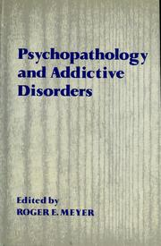 Cover of: Psychopathology and addictive disorders | edited by Roger E. Meyer.
