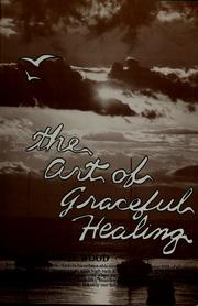 Cover of: The art of graceful healing | Wood, Richard D.