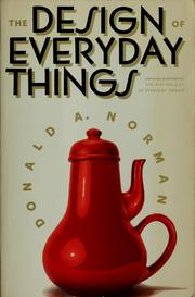 Cover of: The design of everyday things | Donald A. Norman
