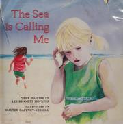 Cover of: The Sea is calling me | selected by Lee Bennett Hopkins ; illustrated by Walter Gaffney Kessell.