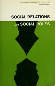 Cover of: Social relations and social roles: the unfinished systematic sociology