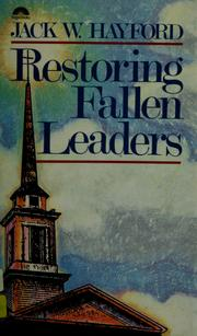 Cover of: Restoring fallen leaders | Jack W. Hayford