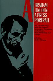 Cover of: Abraham Lincoln, a press portrait | edited by Herbert Mitgang.