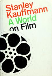 Cover of: A world on film | Stanley Kauffmann