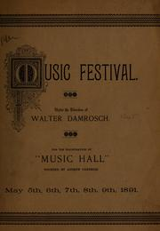 "Cover of: Music festival under the direction of Walter Damrosch, for the inauguration of ""Music hall,"" founded by Andrew Carnegie, May 5-9, 1891"