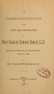 Cover of: A commemorative discourse on the life and character of Prof. Charles Edward Hamlin ...