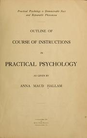 Cover of: Outline of course of instructions in practical psychology as given by Anna Maud Hallam ...