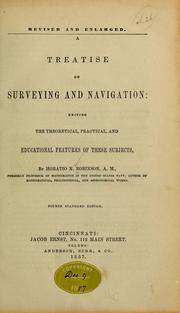 Cover of: A treatise on surveying and navigation: uniting the theoretical, practical, and educational features of these subjects | Horatio N[elson] Robinson