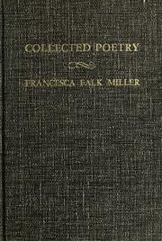 Cover of: The collected poetry of Francesca Falk Miller