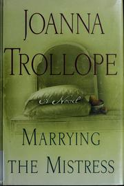 Cover of: Marrying the mistress | Joanna Trollope