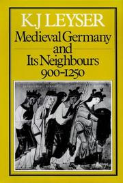 Cover of: Medieval Germany and its neighbours, 900-1250 | Karl Leyser