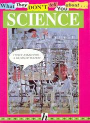 Cover of: What they don't tell you about SCIENCE